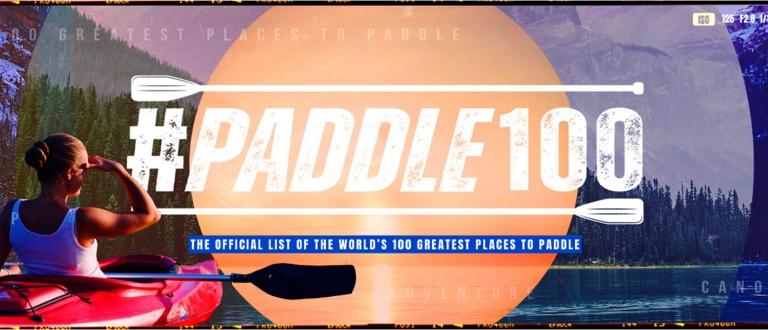 #Paddle100 best canoeing kayaking stand up paddling SUP locations planet world tourism travel activity athletes recreational