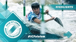 Highlights / 2019 ICF Canoe Slalom & Wildwater Canoeing World Championships La Seu d'Urgell Spain