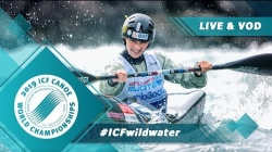 2019 ICF Wildwater Canoeing World Championships La Seu d'Urgell Spain / Wildwater Heats – K1, C1
