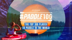 The TOP 100 Places To Paddle In The World   #Paddle100 - The Official List