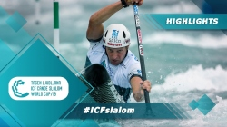 Highlights / 2019 ICF Canoe Slalom World Cup 3 Ljubljana Slovenia